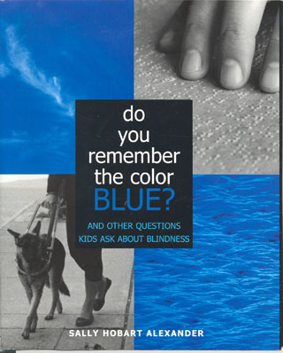 This book cover is divided into four quadrants, one showing a blue sky, another, a blue lake, a third showing my hand on Braille, and a fourth showing the bottom half of me with my guide dog Ursula.